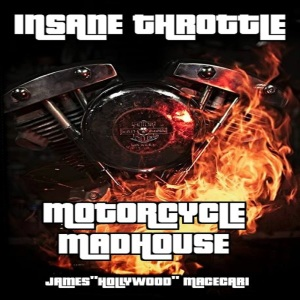 Insane Throttle Motorcycle Madhouse Podcast on ITUNES sticher and iheartradio