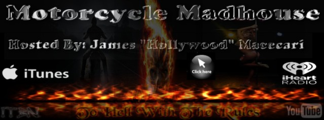 Motorcycle Madhouse James Hollywood Macecari Insane Throttle Biker News