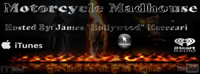 Motorcycle Madhouse James Hollywood Macecari Insane Throttle Biker News