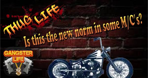 thug life. Motorcycle Gangs insane throttle biker news
