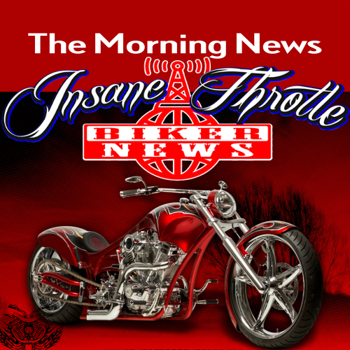 The Morning News with Insane Throttle Biker News