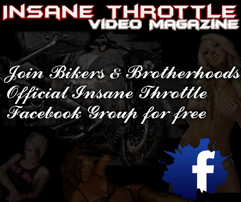Insane Throttle Facebook Group Bikers and Brotherhoods